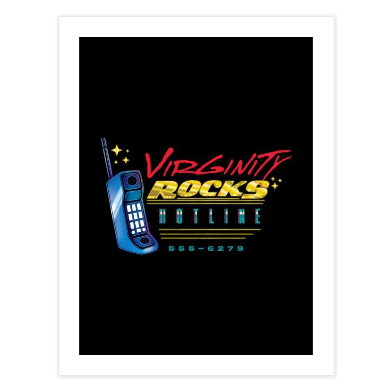 Virginity ROCKS Hotline Home Fine Art Print by Dega Studios