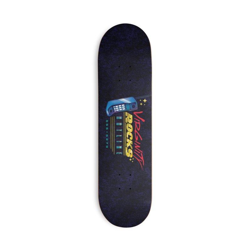 Virginity ROCKS Hotline Accessories Skateboard by Dega Studios