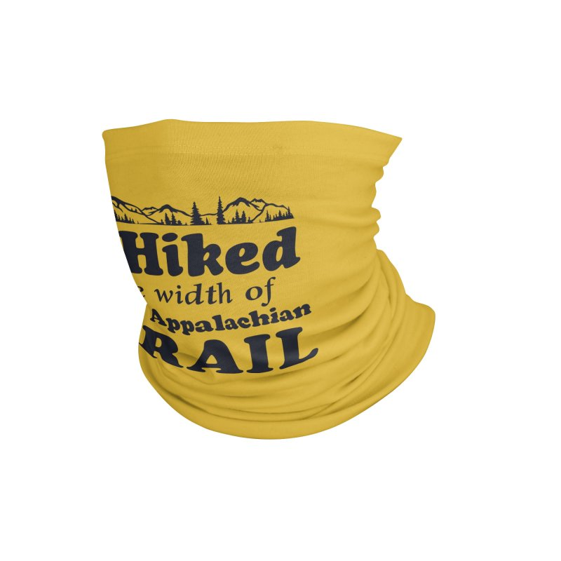 I Hiked (the width) Accessories Neck Gaiter by Dega Studios
