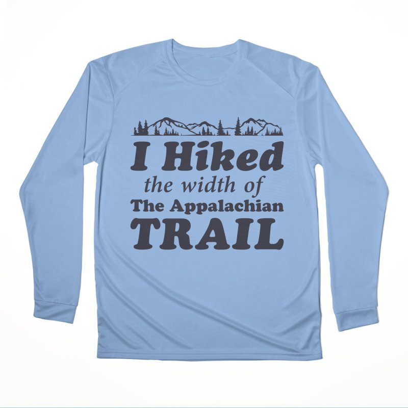 I Hiked (the width) Men's Longsleeve T-Shirt by Dega Studios