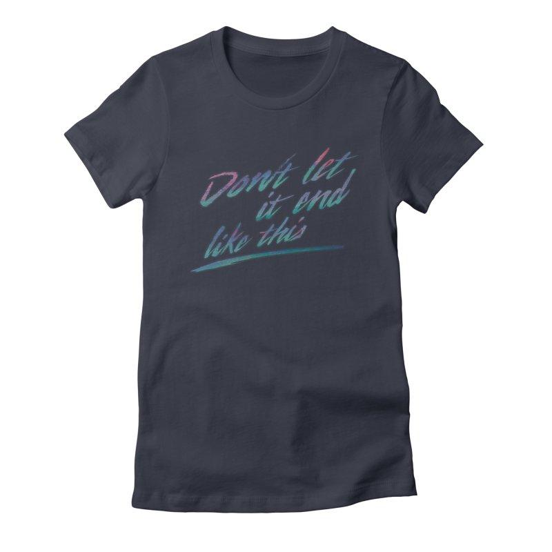 Last Words Women's T-Shirt by Dega Studios