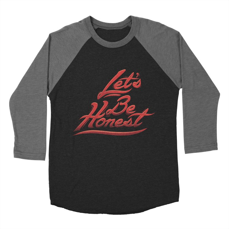 Let's Be Honest Women's Baseball Triblend Longsleeve T-Shirt by Dega Studios