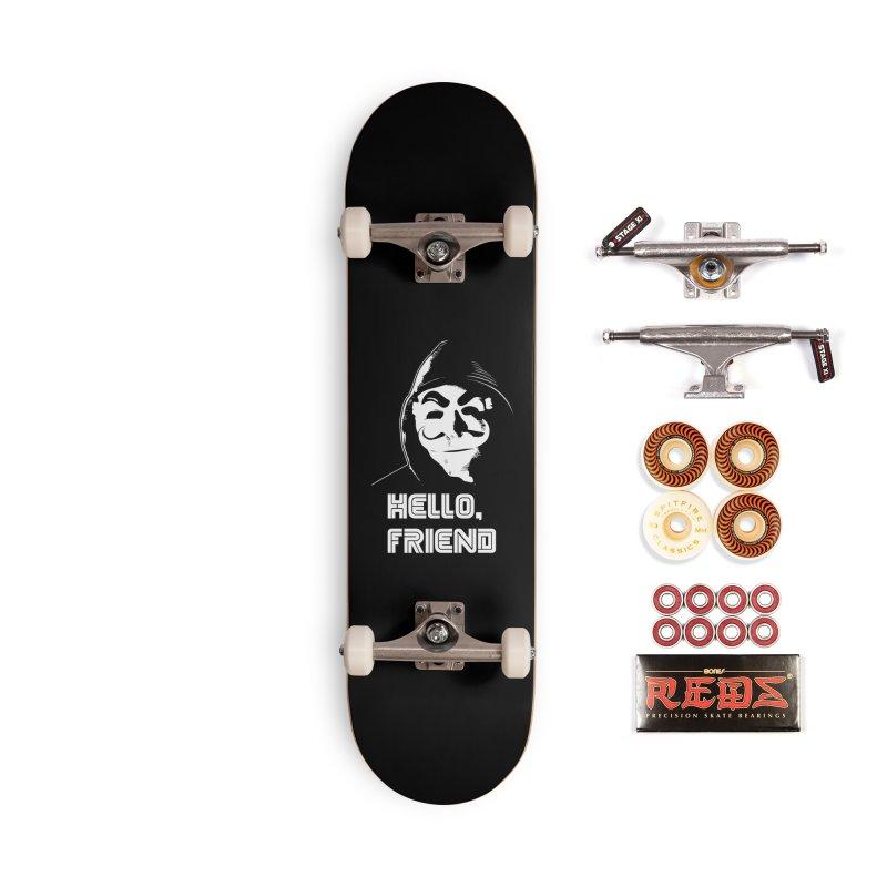 Hello, Friend Accessories Skateboard by Delete Designs