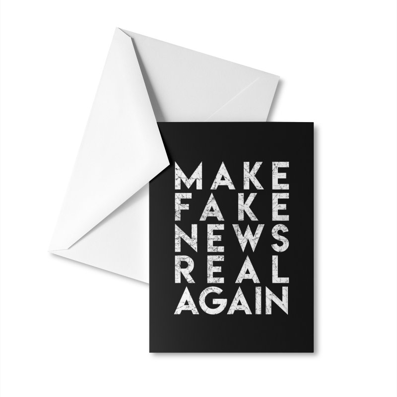 Make Fake NEWS Real Again Accessories Greeting Card by Delete Designs