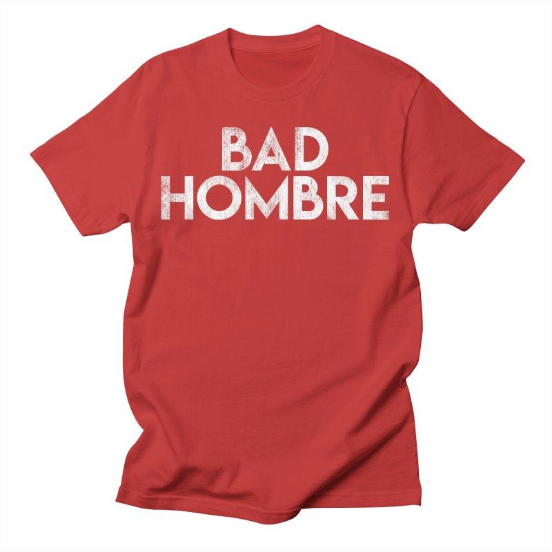 Bad Hombre Men's T-Shirt by Delete Designs