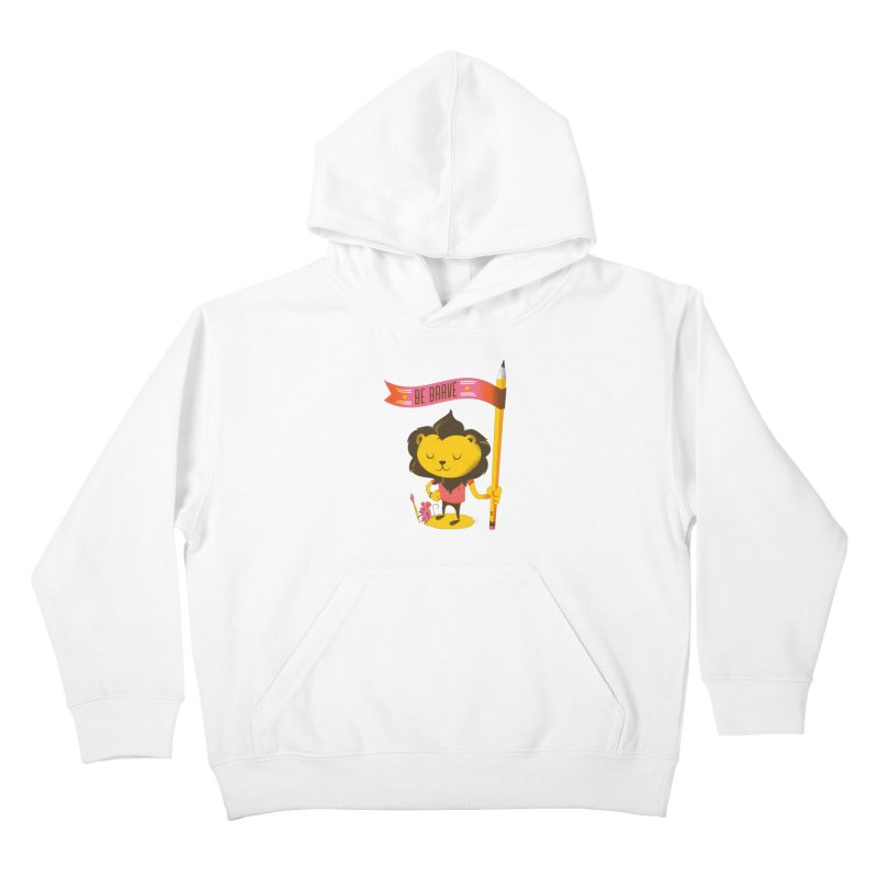 Be Brave Lion Kids Pullover Hoody by deliciousdesignleague's Artist Shop
