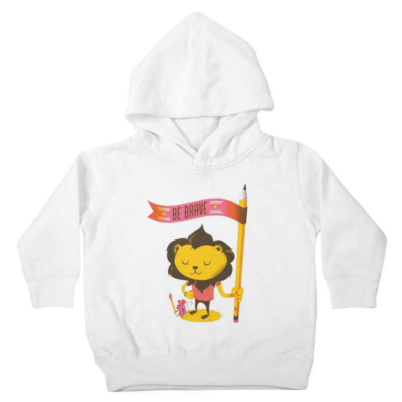 Be Brave Lion Kids Toddler Pullover Hoody by deliciousdesignleague's Artist Shop