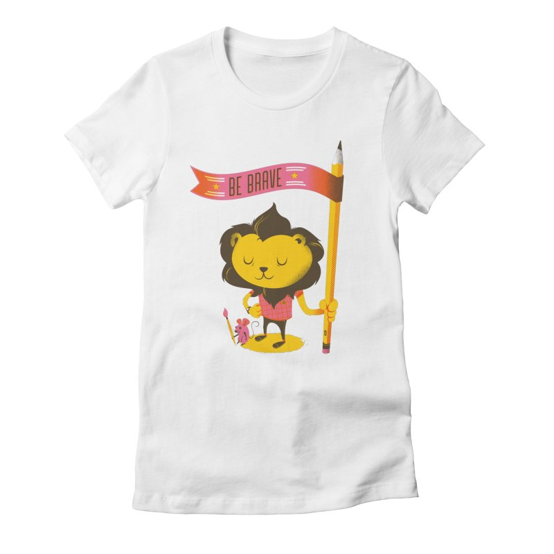 Be Brave Lion Women's Fitted T-Shirt by deliciousdesignleague's Artist Shop