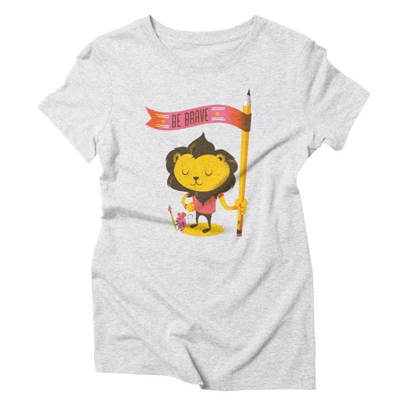 Be Brave Lion Women's Triblend T-Shirt by Delicious Design Studio