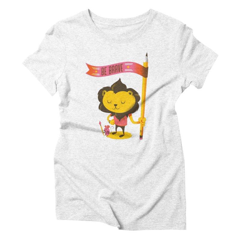 Be Brave Lion Women's Triblend T-shirt by deliciousdesignleague's Artist Shop