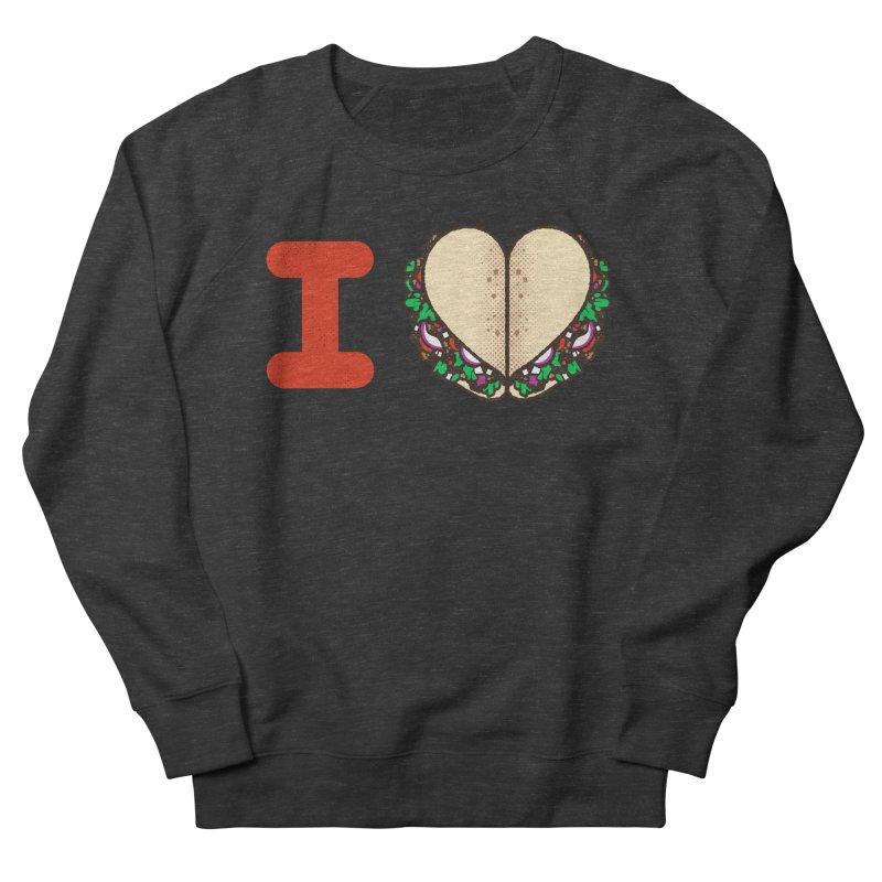 I Heart Tacos Women's French Terry Sweatshirt by deliciousdesignleague's Artist Shop