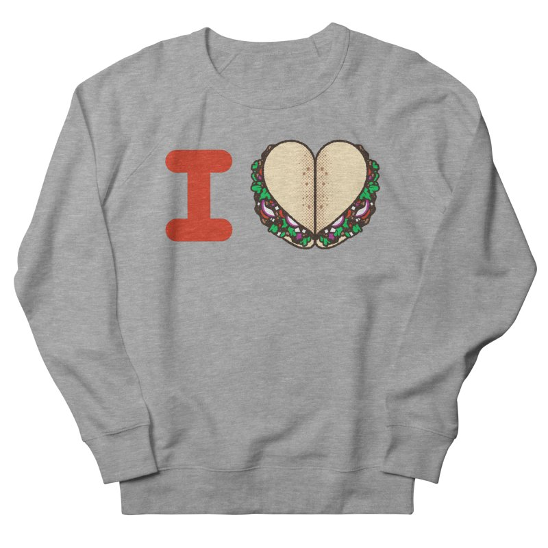 I Heart Tacos Women's French Terry Sweatshirt by Delicious Design Studio