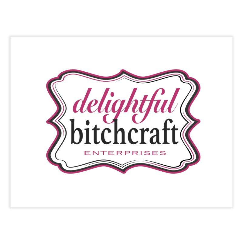 Delightful Bitchcraft Logo Home Fine Art Print by Delightful Bitchcraft Merch Marketplace
