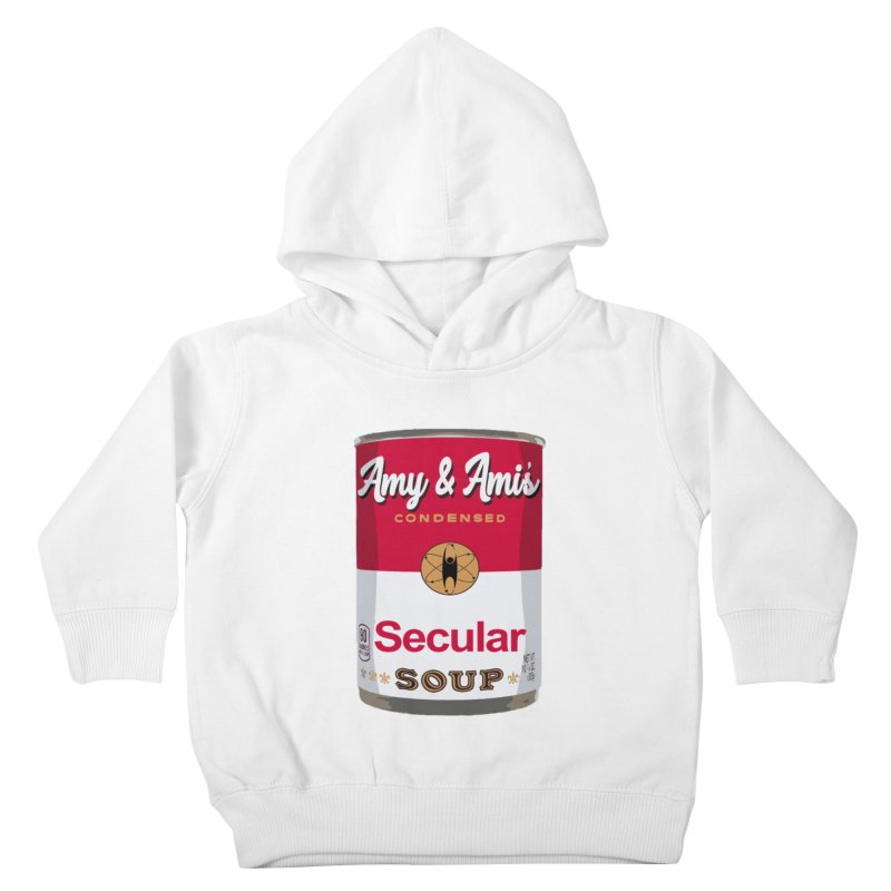 Secular Soup Can Kids Toddler Pullover Hoody by Delightful Bitchcraft Merch Marketplace