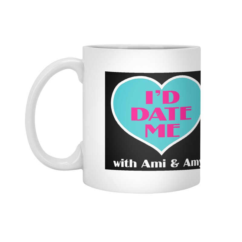 I'd Date Me Logo Accessories Mug by Delightful Bitchcraft Merch Marketplace