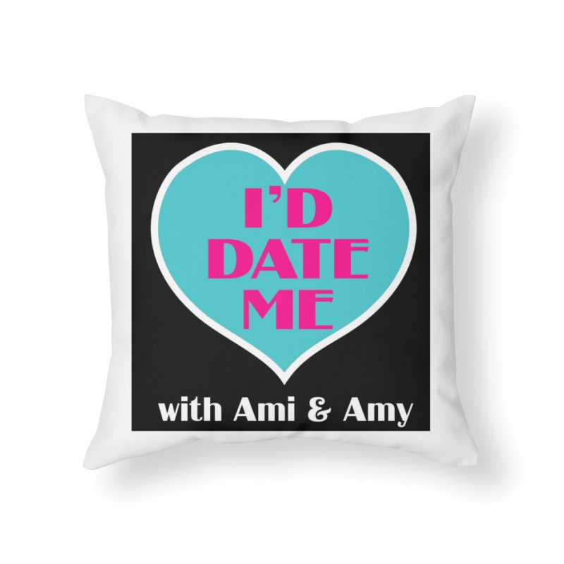 I'd Date Me Logo Home Throw Pillow by Delightful Bitchcraft Merch Marketplace