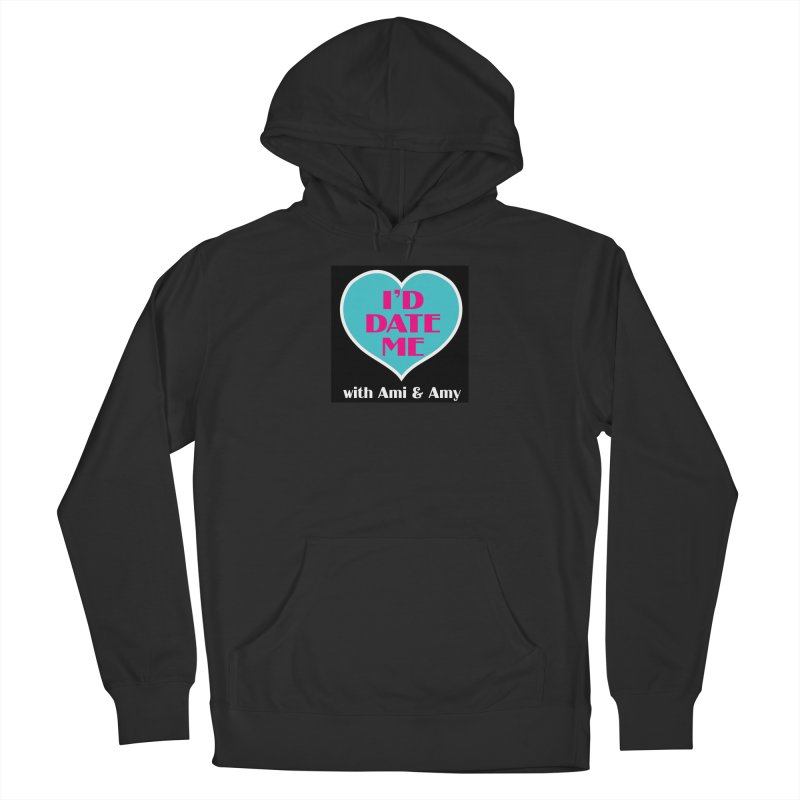I'd Date Me Logo Women's Pullover Hoody by Delightful Bitchcraft Merch Marketplace