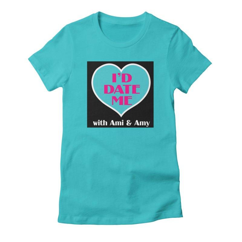 I'd Date Me Logo Women's T-Shirt by Delightful Bitchcraft Merch Marketplace