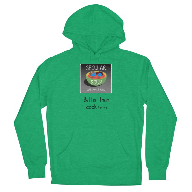Better than cock fighting Women's Pullover Hoody by Delightful Bitchcraft Merch Marketplace