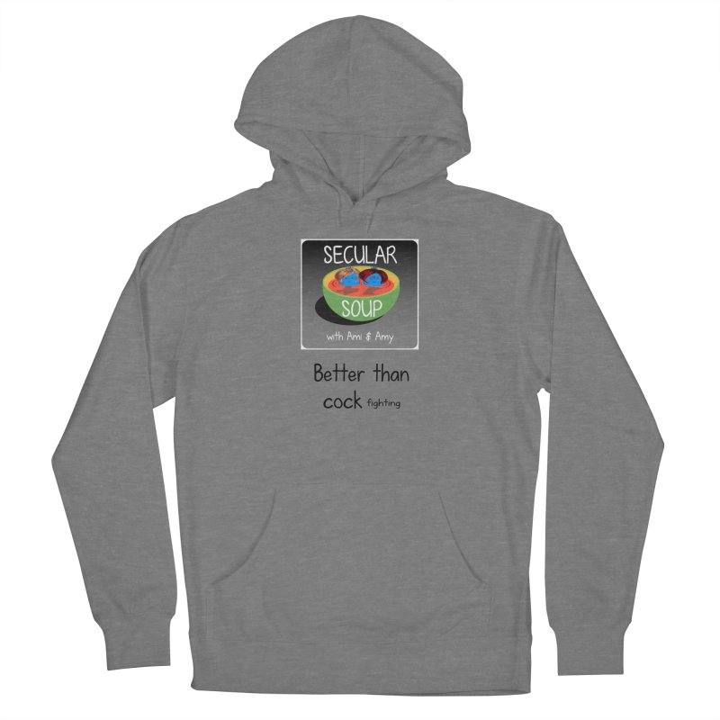 Better than cock fighting Men's Pullover Hoody by Delightful Bitchcraft Merch Marketplace