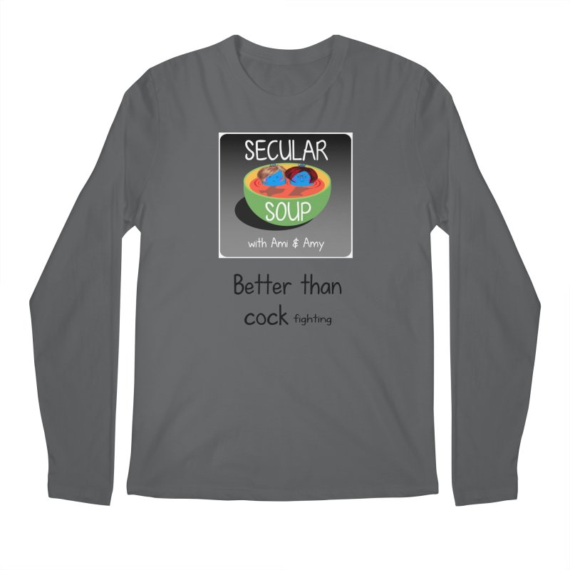 Better than cock fighting Men's Longsleeve T-Shirt by Delightful Bitchcraft Merch Marketplace