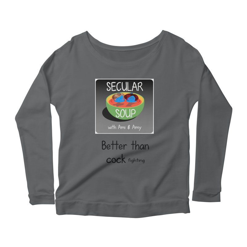 Better than cock fighting Women's Longsleeve T-Shirt by Delightful Bitchcraft Merch Marketplace