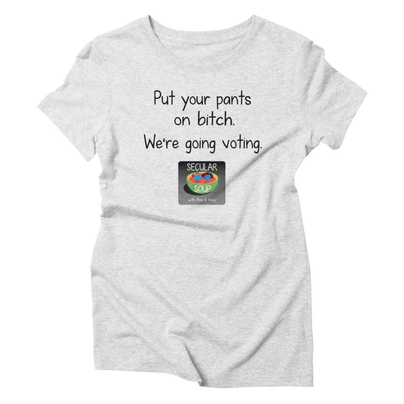 We're Going Voting Women's T-Shirt by Delightful Bitchcraft Merch Marketplace