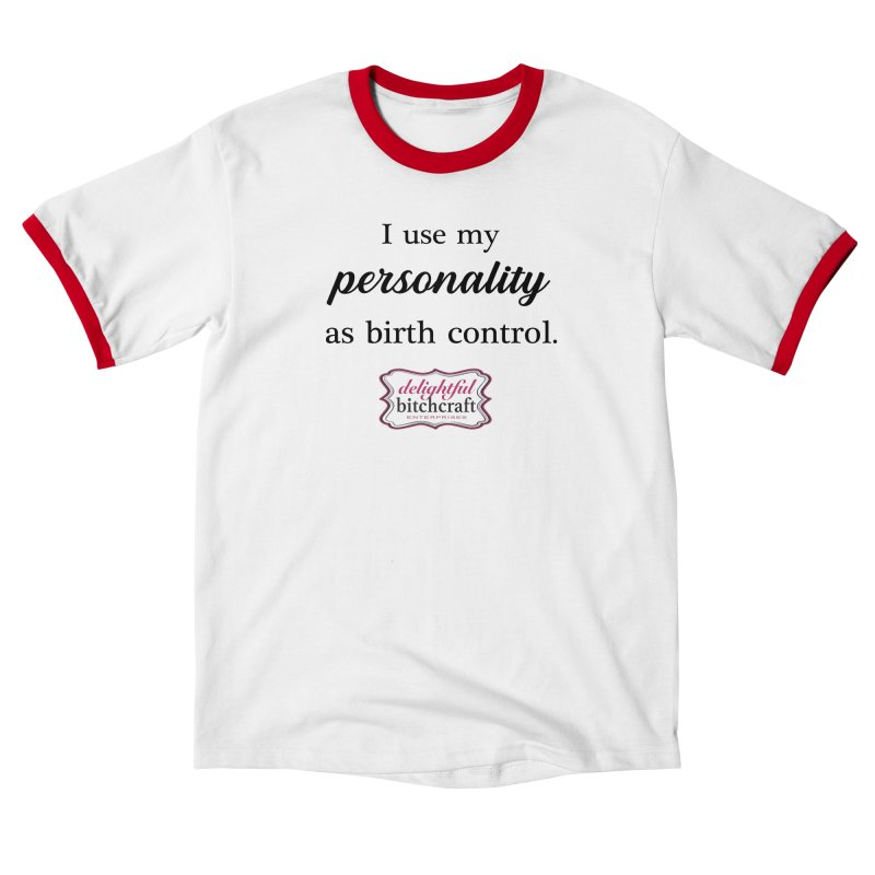 I Use My Personality as Birth Control Women's T-Shirt by Delightful Bitchcraft Merch Marketplace