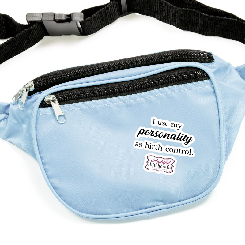 I Use My Personality as Birth Control Accessories Sticker by Delightful Bitchcraft Merch Marketplace