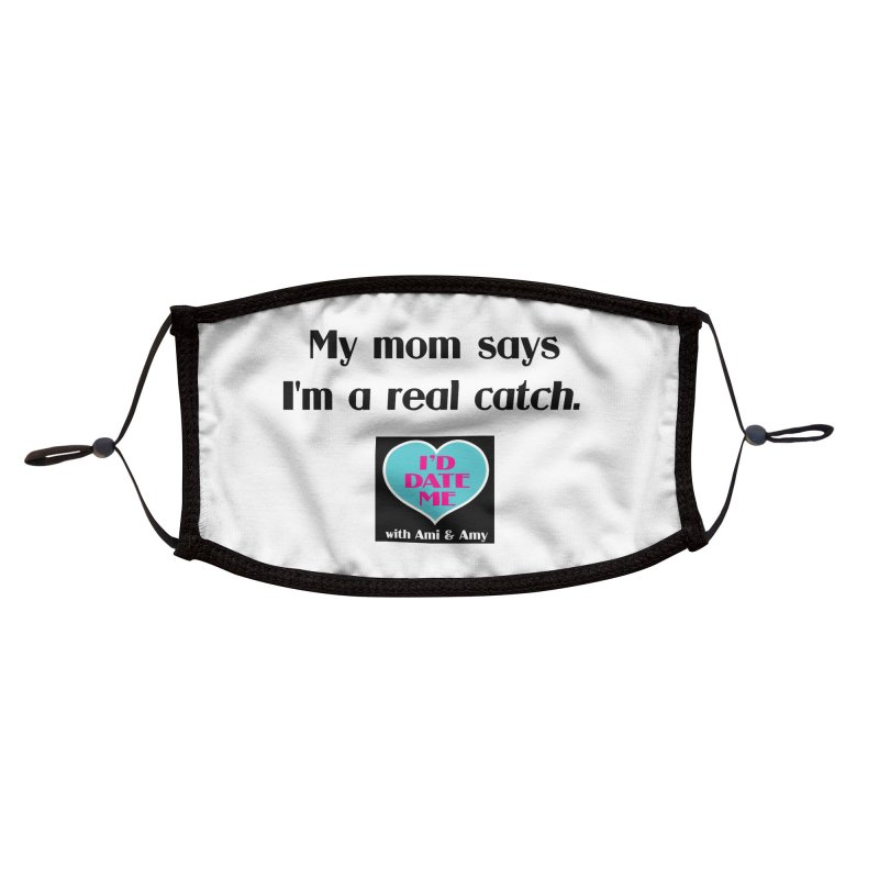 My Mom Says I'm a Catch Accessories Face Mask by Delightful Bitchcraft Merch Marketplace