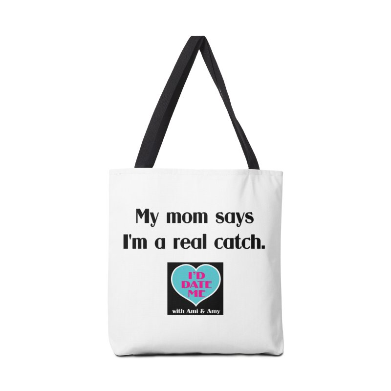 My Mom Says I'm a Catch Accessories Bag by Delightful Bitchcraft Merch Marketplace