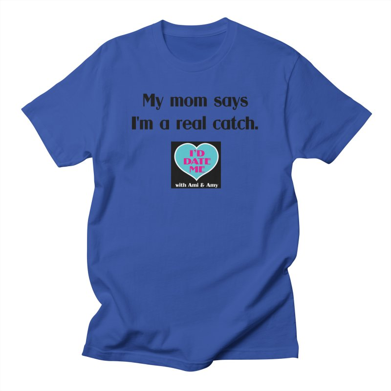My Mom Says I'm a Catch Men's T-Shirt by Delightful Bitchcraft Merch Marketplace