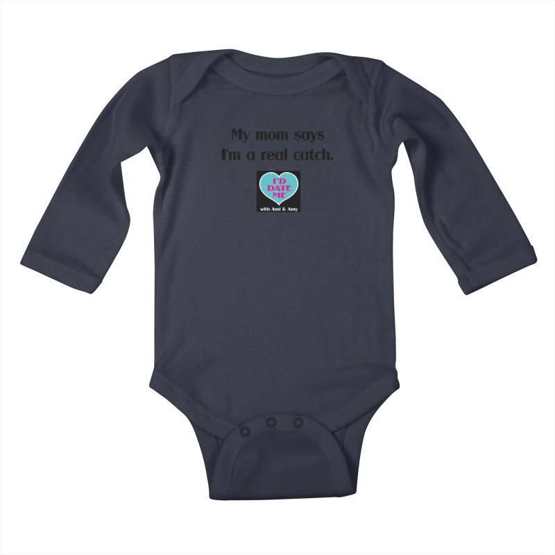 My Mom Says I'm a Catch Kids Baby Longsleeve Bodysuit by Delightful Bitchcraft Merch Marketplace
