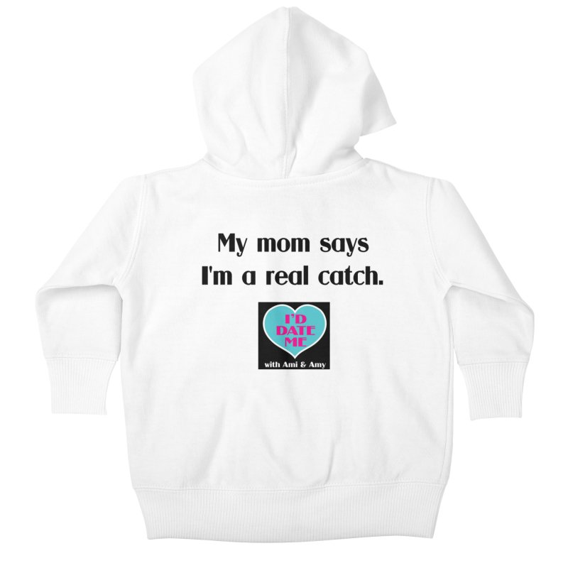 My Mom Says I'm a Catch Kids Baby Zip-Up Hoody by Delightful Bitchcraft Merch Marketplace
