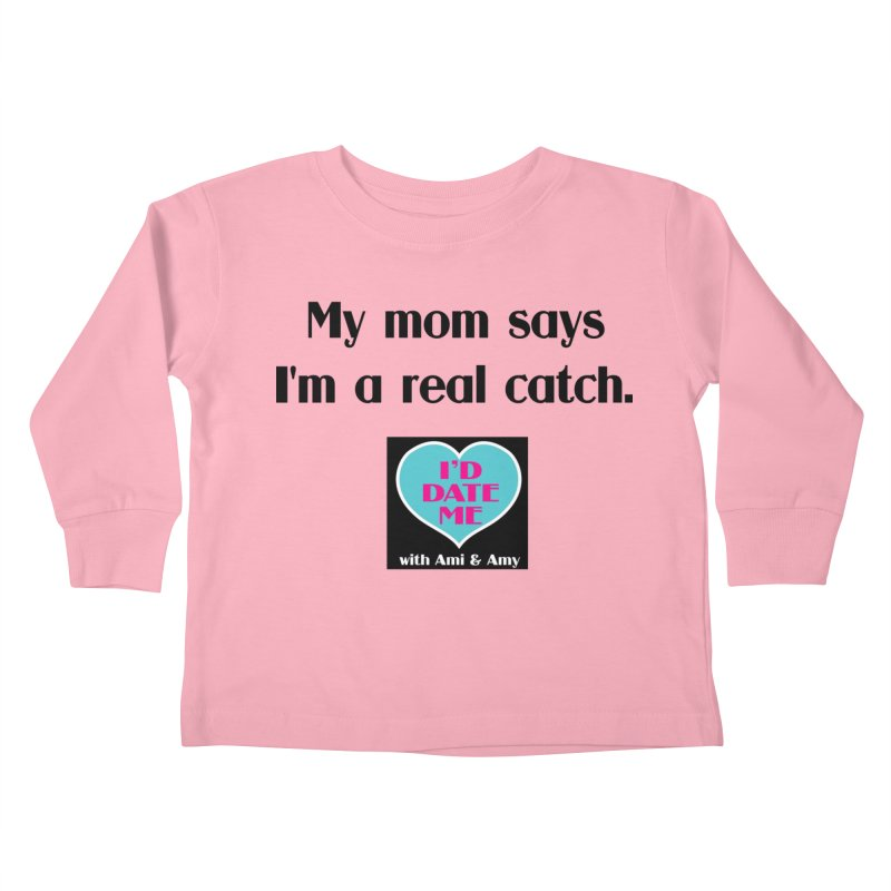 My Mom Says I'm a Catch Kids Toddler Longsleeve T-Shirt by Delightful Bitchcraft Merch Marketplace