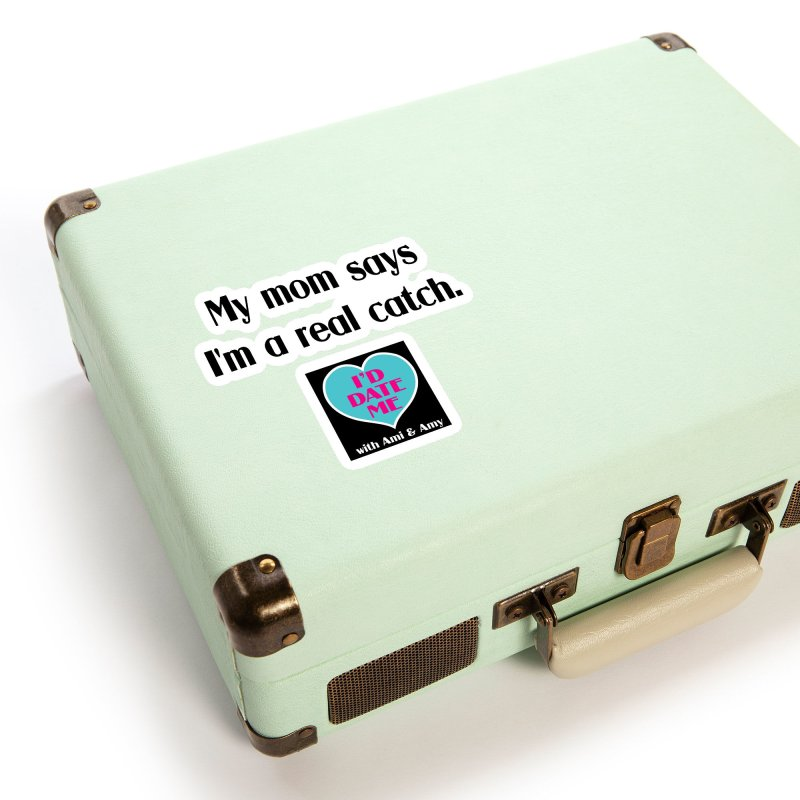 My Mom Says I'm a Catch Accessories Sticker by Delightful Bitchcraft Merch Marketplace