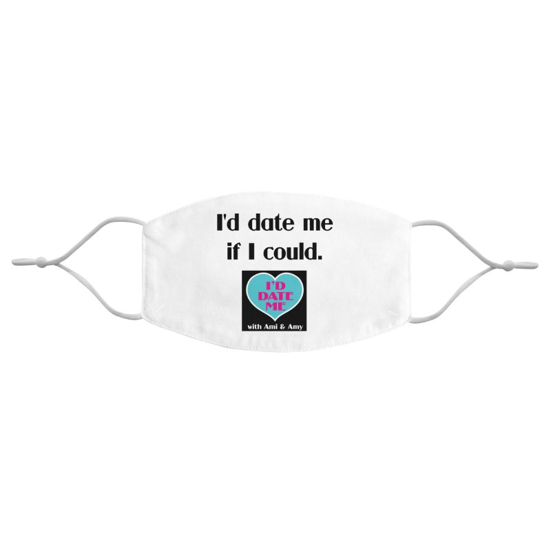 I'd Date Me If I Could Accessories Face Mask by Delightful Bitchcraft Merch Marketplace