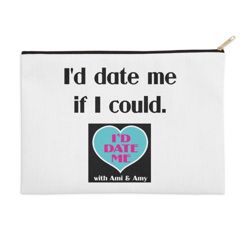 I'd Date Me If I Could Accessories Zip Pouch by Delightful Bitchcraft Merch Marketplace