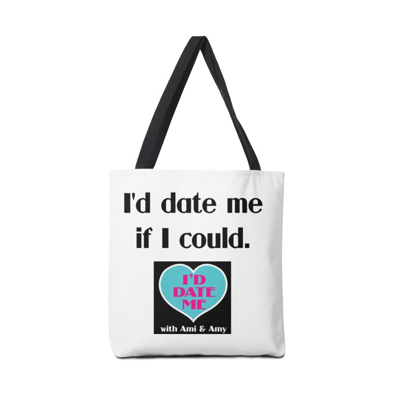 I'd Date Me If I Could Accessories Bag by Delightful Bitchcraft Merch Marketplace