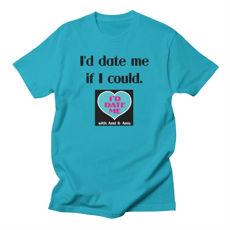 I'd Date Me If I Could Men's T-Shirt by Delightful Bitchcraft Merch Marketplace