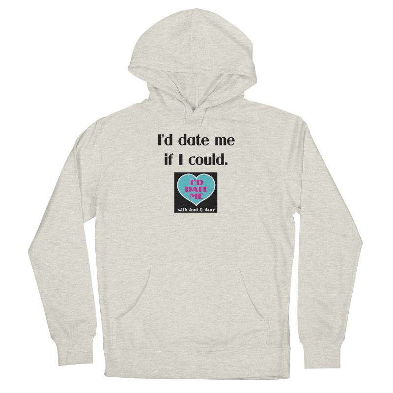 I'd Date Me If I Could Men's Pullover Hoody by Delightful Bitchcraft Merch Marketplace