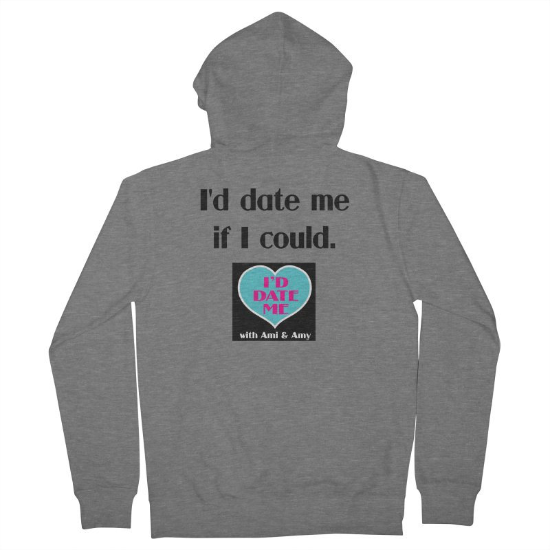 I'd Date Me If I Could Men's Zip-Up Hoody by Delightful Bitchcraft Merch Marketplace