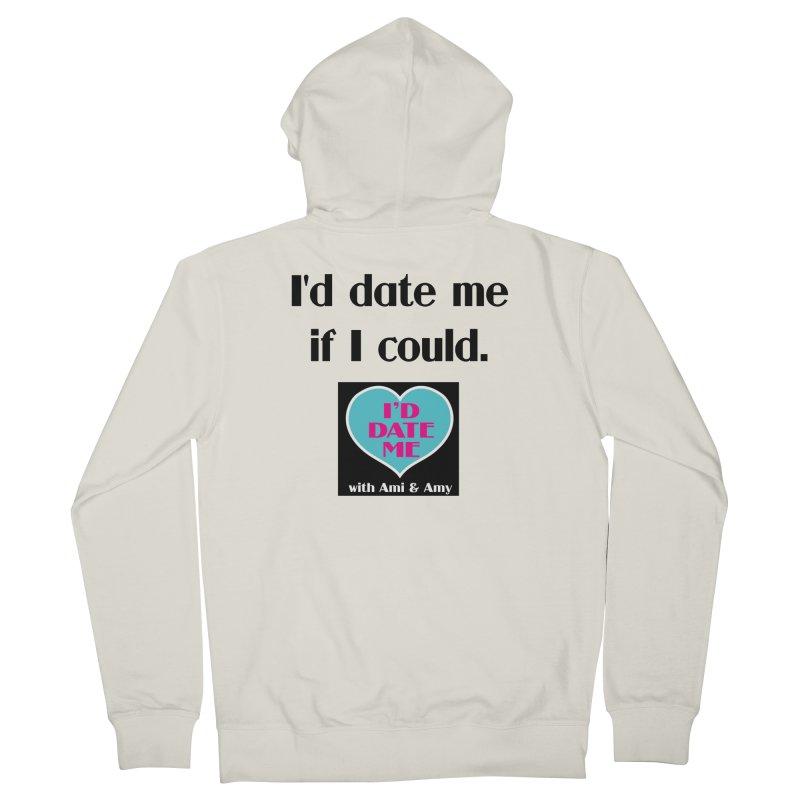 I'd Date Me If I Could Men's Zip-Up Hoody by Delightful Bitchcraft Merch Marketplace