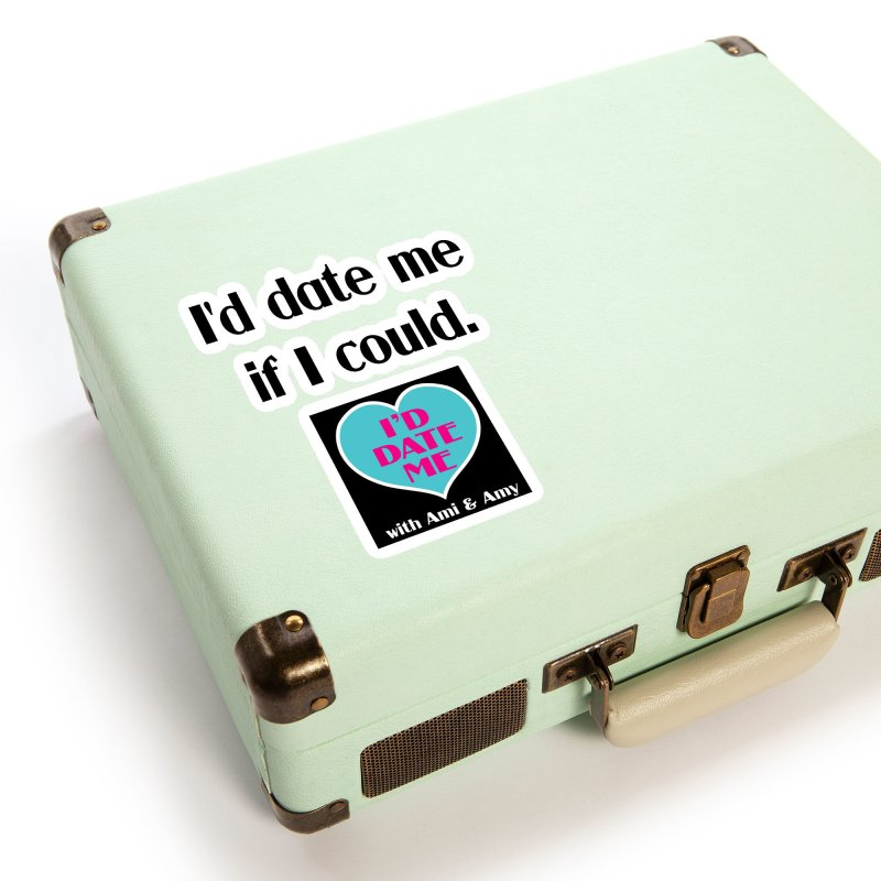I'd Date Me If I Could Accessories Sticker by Delightful Bitchcraft Merch Marketplace