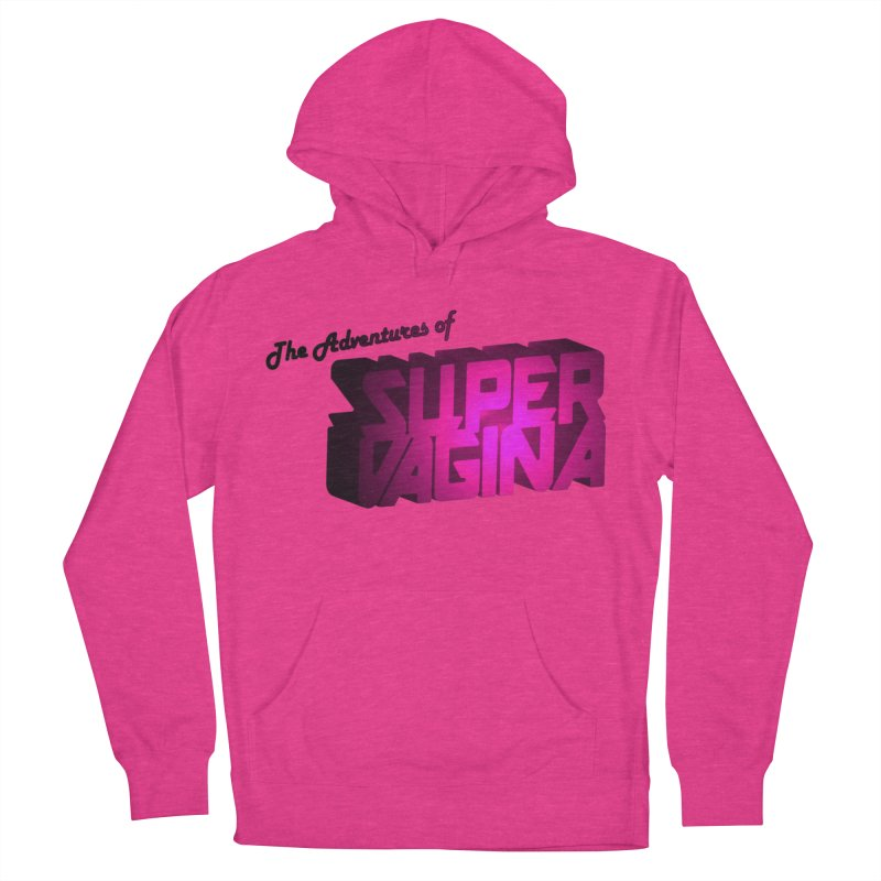 The Adventures of Super Vagina Women's French Terry Pullover Hoody by Demeter Designs Artist Shop
