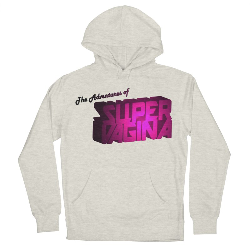The Adventures of Super Vagina Men's French Terry Pullover Hoody by Demeter Designs Artist Shop
