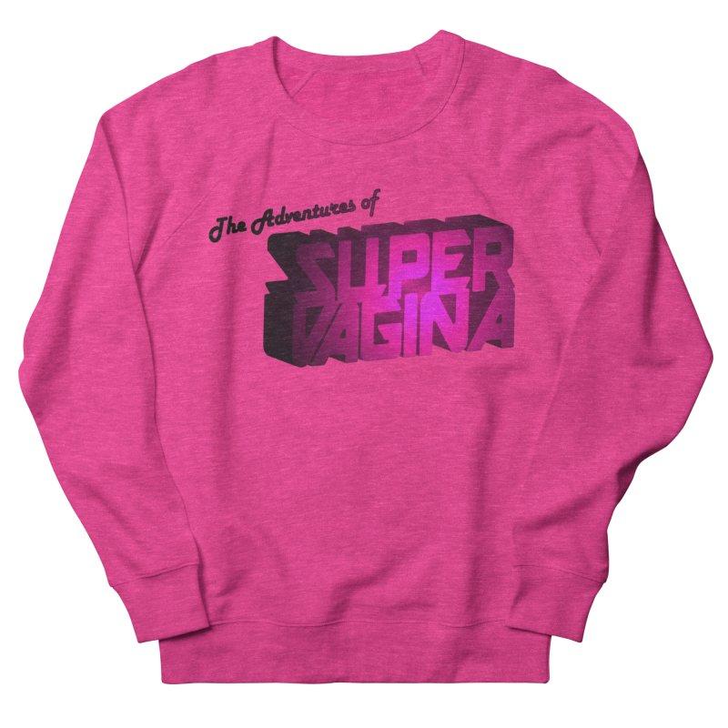 The Adventures of Super Vagina Men's French Terry Sweatshirt by Demeter Designs Artist Shop