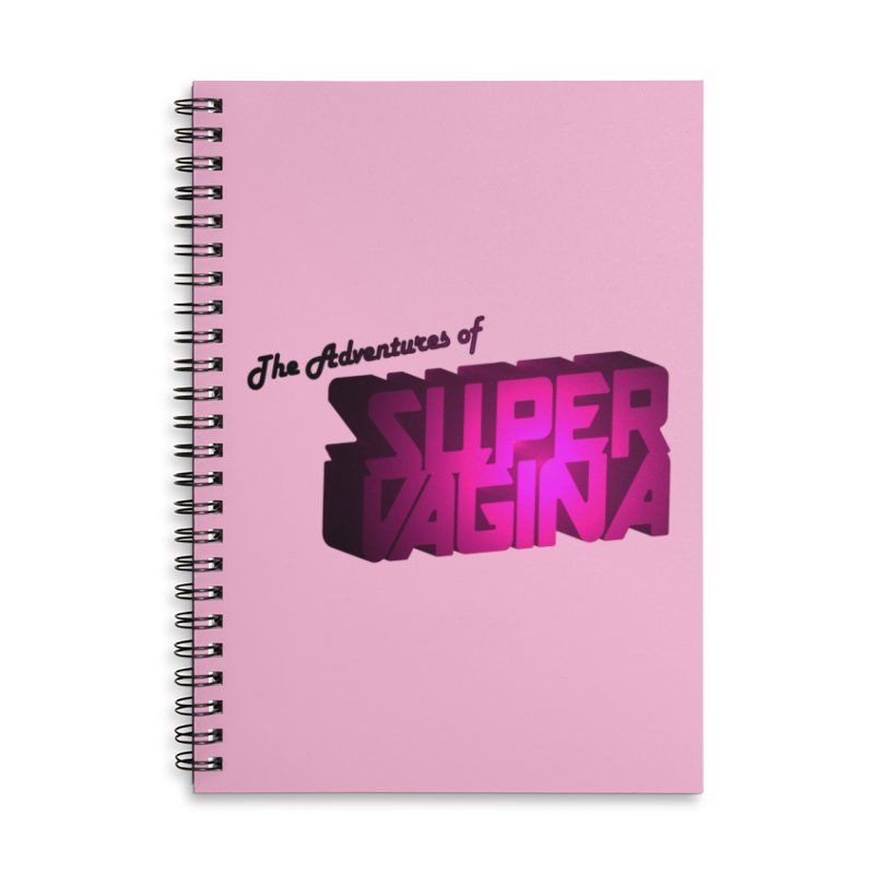 The Adventures of Super Vagina Accessories Lined Spiral Notebook by Demeter Designs Artist Shop