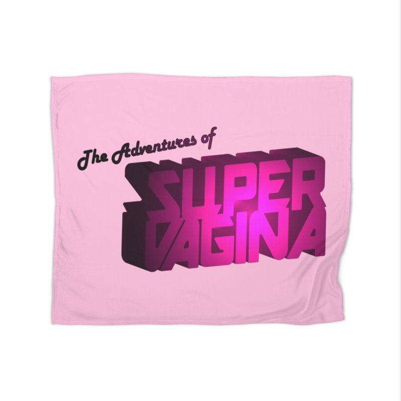 The Adventures of Super Vagina Home Fleece Blanket Blanket by Demeter Designs Artist Shop