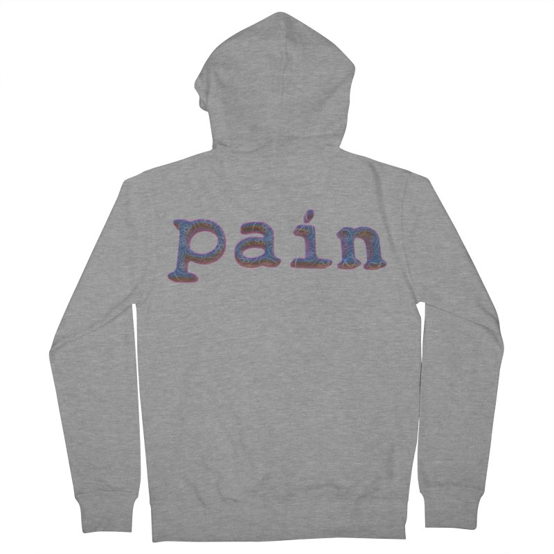 Pain Women's French Terry Zip-Up Hoody by Demeter Designs Artist Shop